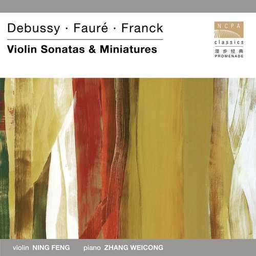 Feng, Weicong: Debussy, Fauré, Franck - Violin Sonatas & Miniatures (FLAC)