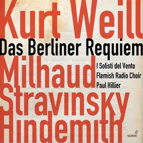 Hiller: Kurt Weill - Das Berliner Requiem, Milhaud, Stravinsky, Hindemith (FLAC)