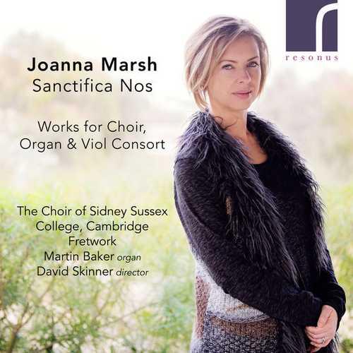 Joanna Marsh - Sanctifica Nos. Works for Choir, Organ and Viol Consort (24/96 FLAC)