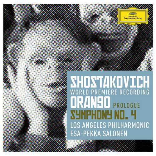 Salonen: Shostakovich - Orango Prologue, Symphony no.4 (FLAC)