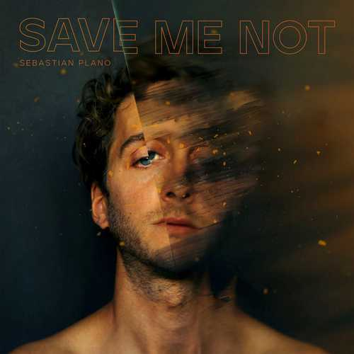 Sebastian Plano - Save Me Not (24/96 FLAC)