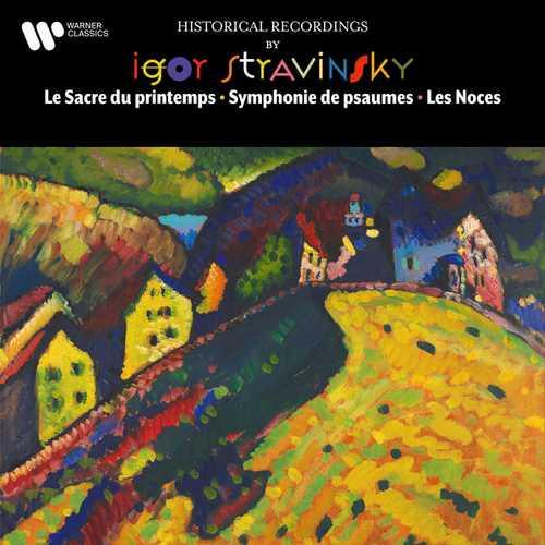 Historical Recordings by Igor Stravinsky. Le Sacre du printemps, Symphonie de psaumes, Les Noces (FLAC)