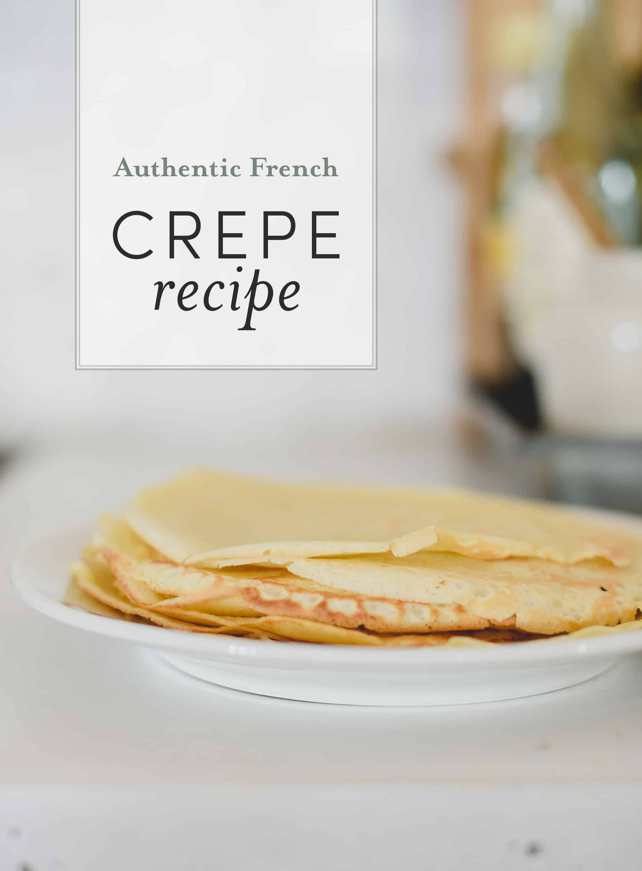 Looking for a delicious, authentic, and easy French crepe recipe? This family recipe will become a Sunday morning favorite! Use this French crepe recipe for savory or sweet crepes to enjoy for breakfast, lunch, or dinner!
