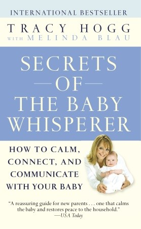 Secrets of the Baby Whisperer, by Tracy Hogg