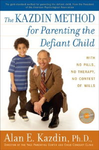 The Kazdin Method for Parenting the Defiant Child by Alan E. Kazdin