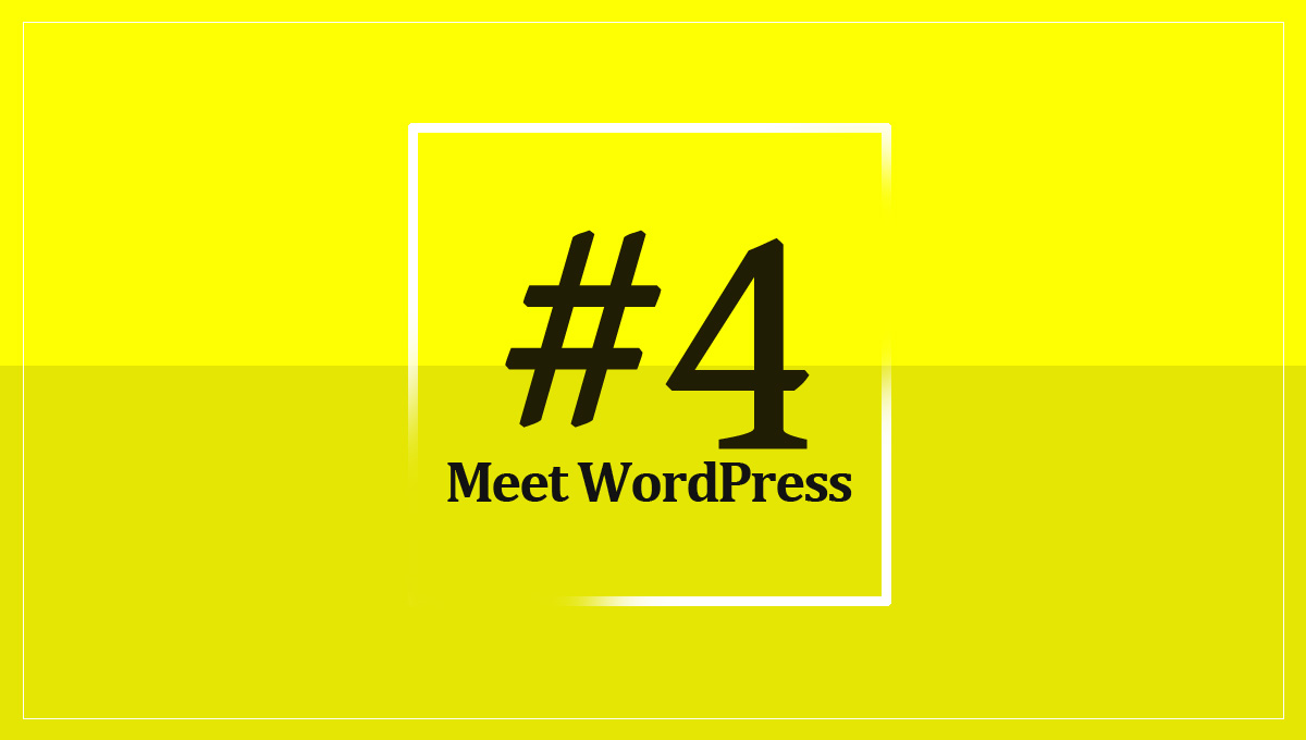 Meet WordPress #4