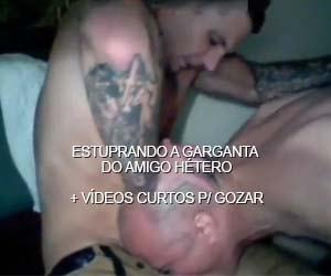Estuprando a garganta do amigo hétero
