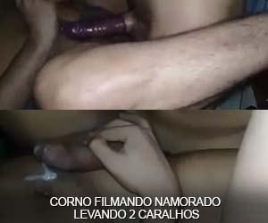 Corno filma namorado dando o cu para dois