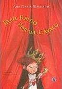 Capa do Meu reino por um cavalo de Ana Maria Machado