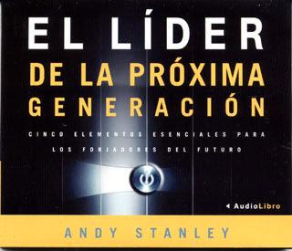 El líder de la próxima generación – Andy Stanley [ 3 CDs AudioLibro ]