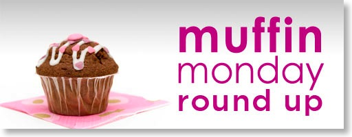 [Muffin Monday Round Up.jpg]