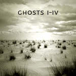 Ghosts I-IV