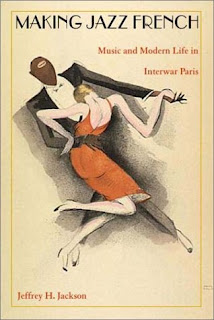 Making Jazz French: Music and Modern Life in Interwar Paris JPG