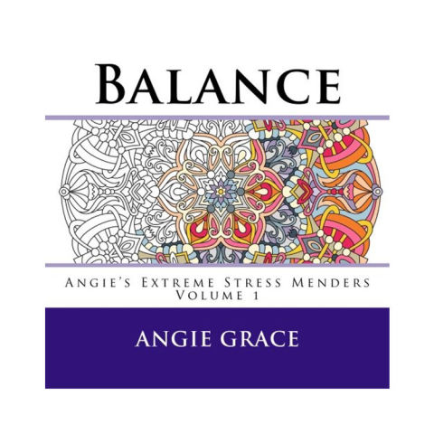 Balance: Angie's Extreme Stress Menders Volume 1