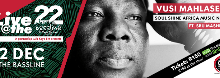 KAYA PRESENTS LIVE @ THE BASSLINE SOUL SHINE MUSIC NIGHT with VUSI MAHLASELA