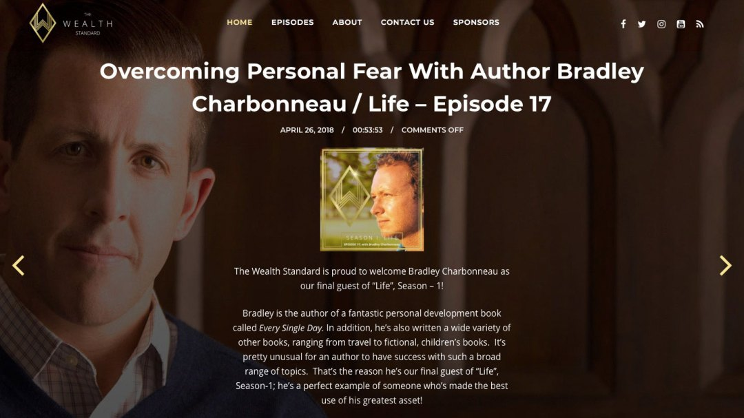 Overcoming Personal Fear. Bradley Charbonneau on The Wealth Standard Podcast