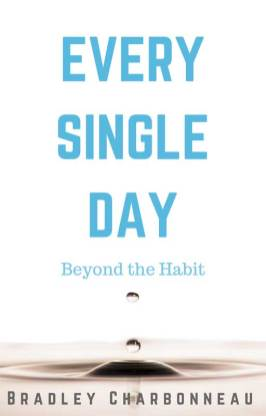 Every Single Day: Beyond the Habit