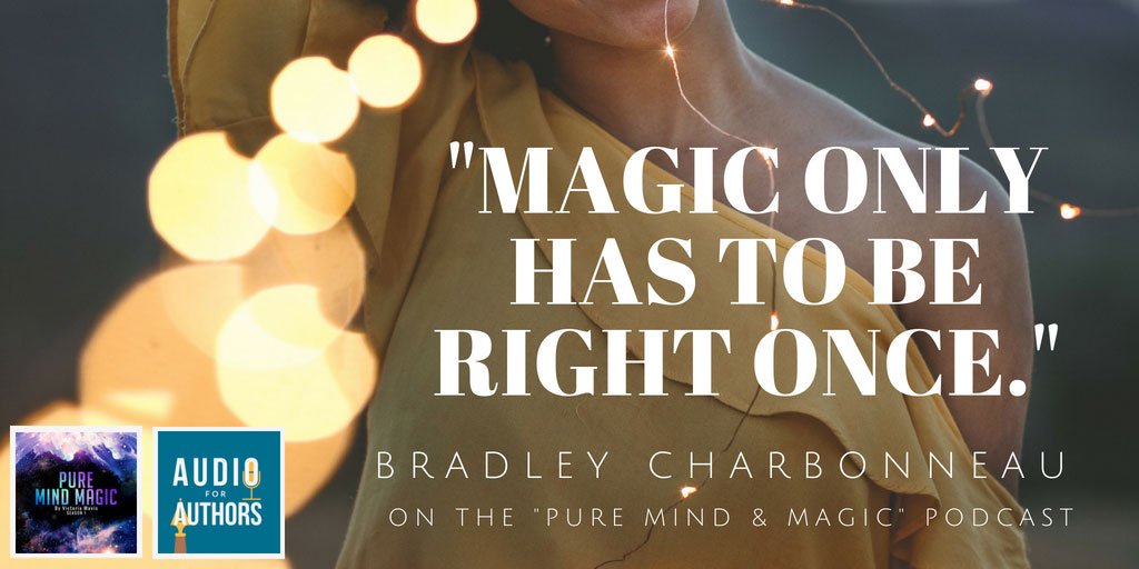 Pure Mind & Magic: Secrets and Potential about audiobooks with Bradley Charbonneau