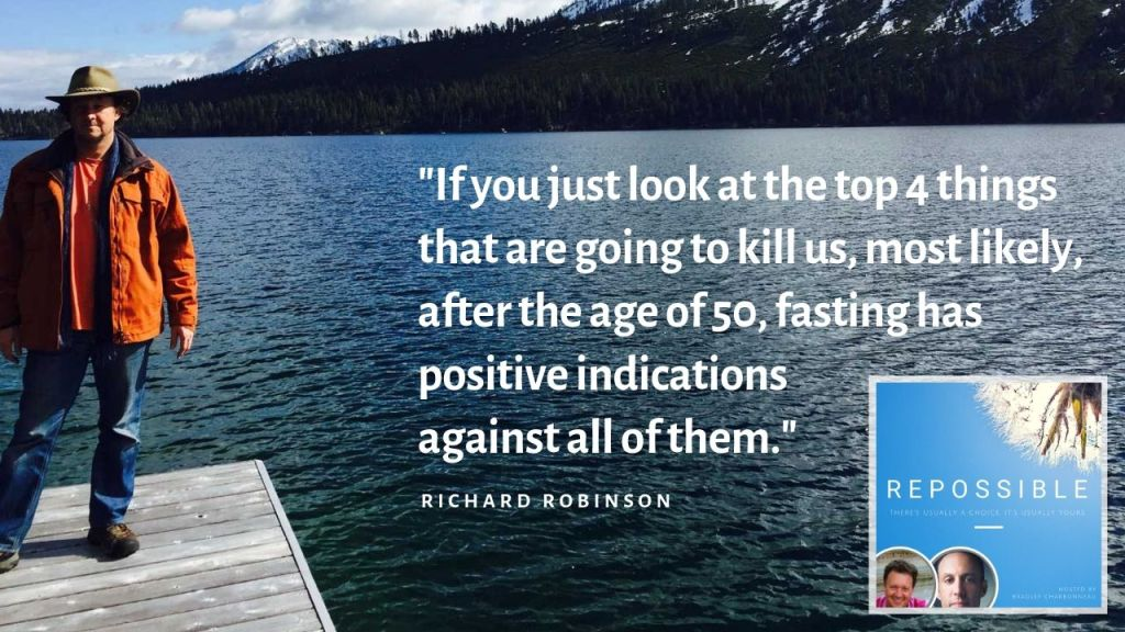"""If you just look at the top 4 things that are going to kill us, most likely, after the age of 50, fasting has positive indications against all of them."""