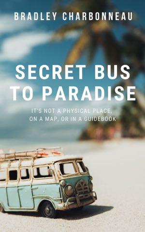 Secret Bus to Paradise