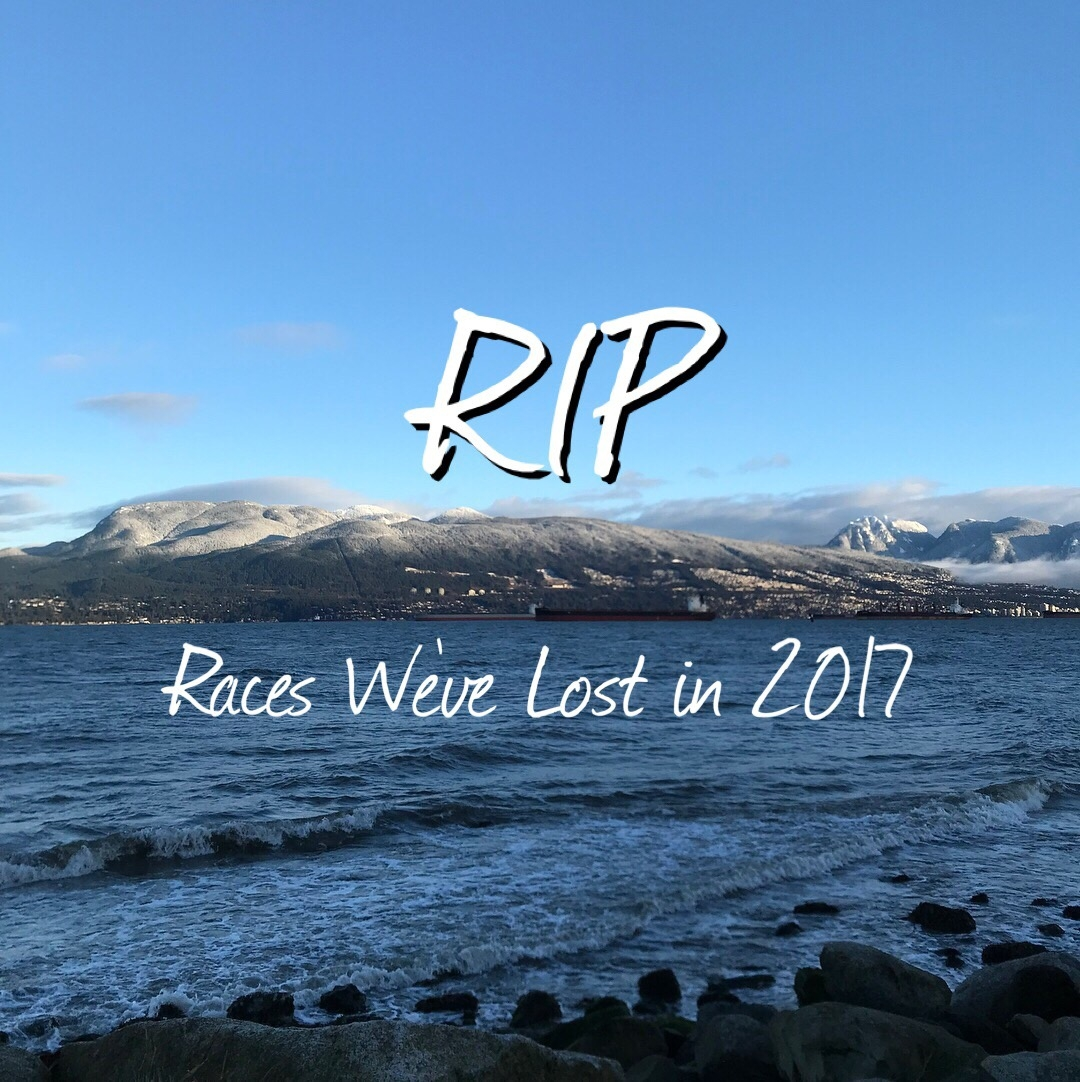 RIP – Races We've Lost in 2017