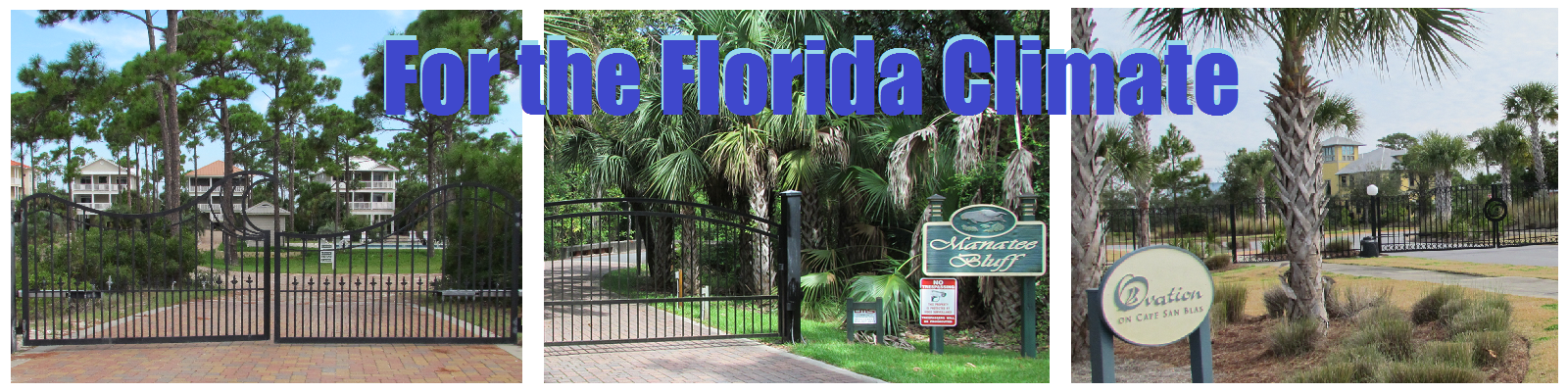 Bradley's Gates & Fences for the Florida Climate