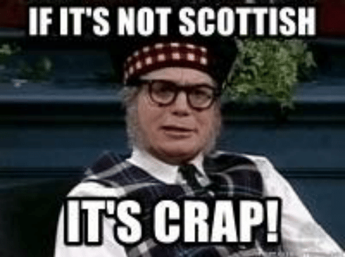 if-its-not-scottish-its-crap-funny-if-you-ask-38188219