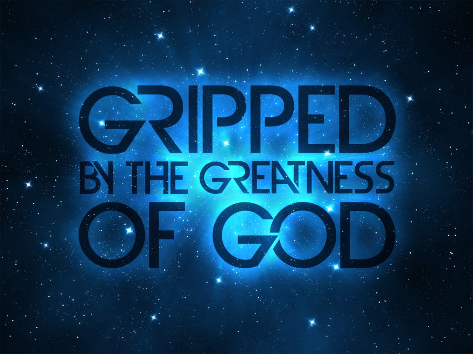 Gripped by the Greatness of God - Who's Glory? - Week 5
