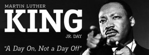 martin-luther-king-jr-day-a-day-on-not-a-day-off