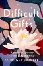 Difficult Gifts: by Courtney Burnett, MD