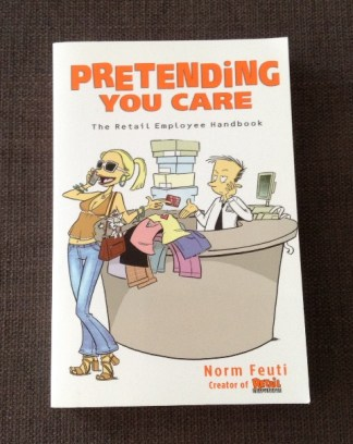 Pretending You Care: The Retail Employee's Handbook