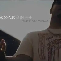 "[ Video ] Tony Moreaux ""Sign Here"" (prod. by Tony Moreaux)"