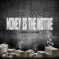 "[ The Distribution ] Ave. Amen ""Money Is The Motive"""