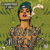 "[ The Distribution ] LC Da Ghostrider ""Girls Who Smoke Weed"" Ft Dub O"