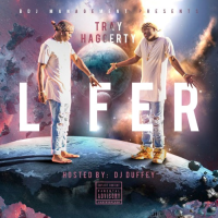 "Tray Haggerty ""Lifer"" EP (Hosted By DJ Duffey)"
