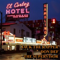 "Don Def x Jack the Rapper x The Supervisor  ""El Cortez"""