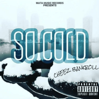 "Cheez Bankroll - ""So Cold"" prod. DuceDidIt"