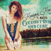 "Keeana Kee ft. Maffio - ""Coconut Rum and Coke"""