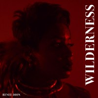 "Renee Dion - ""WILDERNESS"""