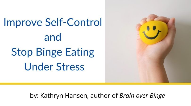 Improve Self-Control and Stop Binge Eating Under Stress