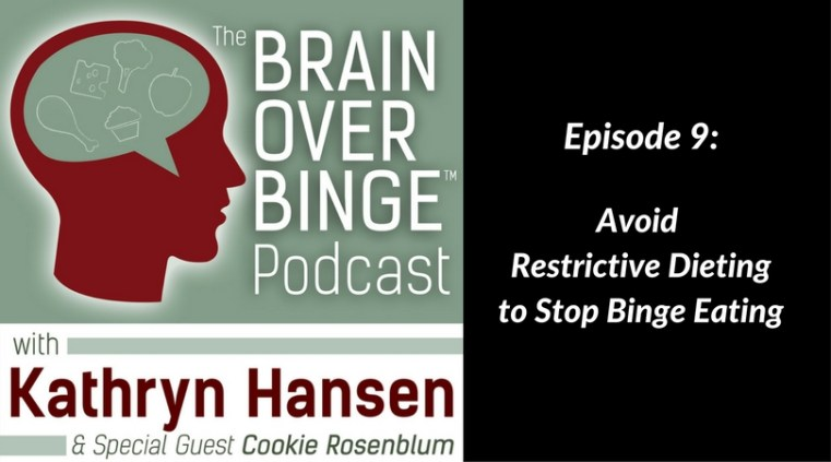 Avoid restrictive dieting to stop binge eating (podcast)