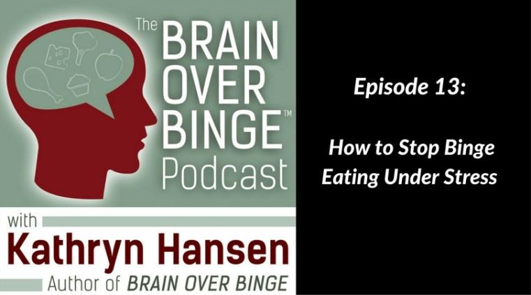 Stop binge eating under stress (podcast)
