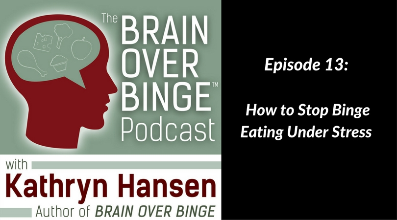 Stop binge eating under stress (podcast)