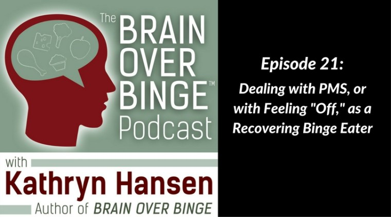 binge eating recovery PMS (podcast)