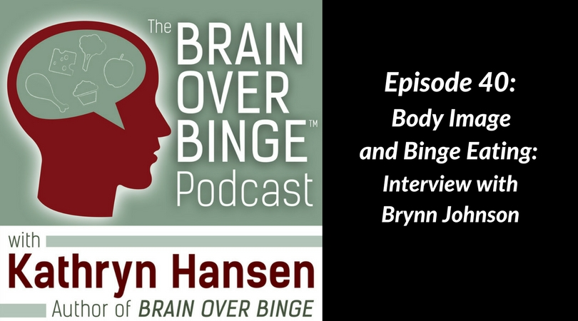 body image and binge eating podcast with Brynn Johnson