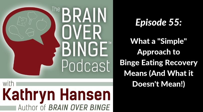 simple approach to binge eating recovery (podcast)