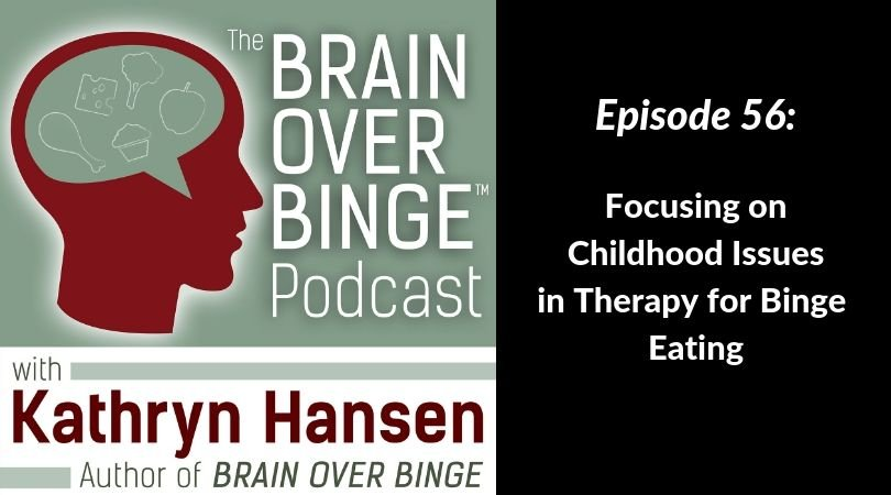 Childhood issues binge eating therapy (podcast)