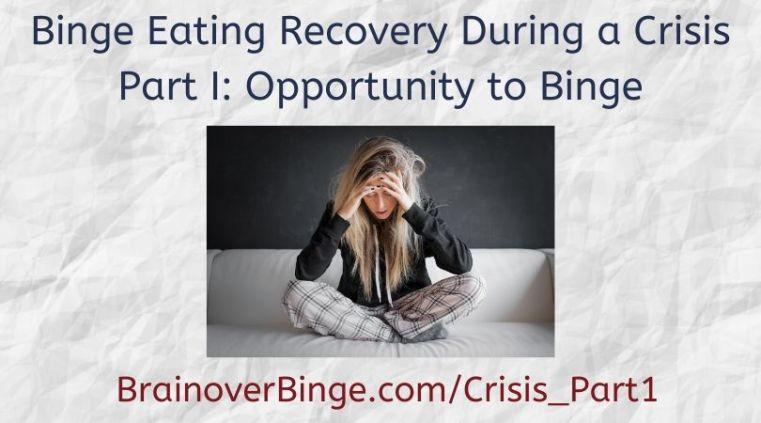 Binge eating during a crisis