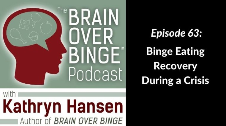 Binge eating recovery during a crisis podcast