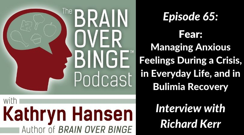 Anxiety in binge eating recovery podcast Richard Kerr